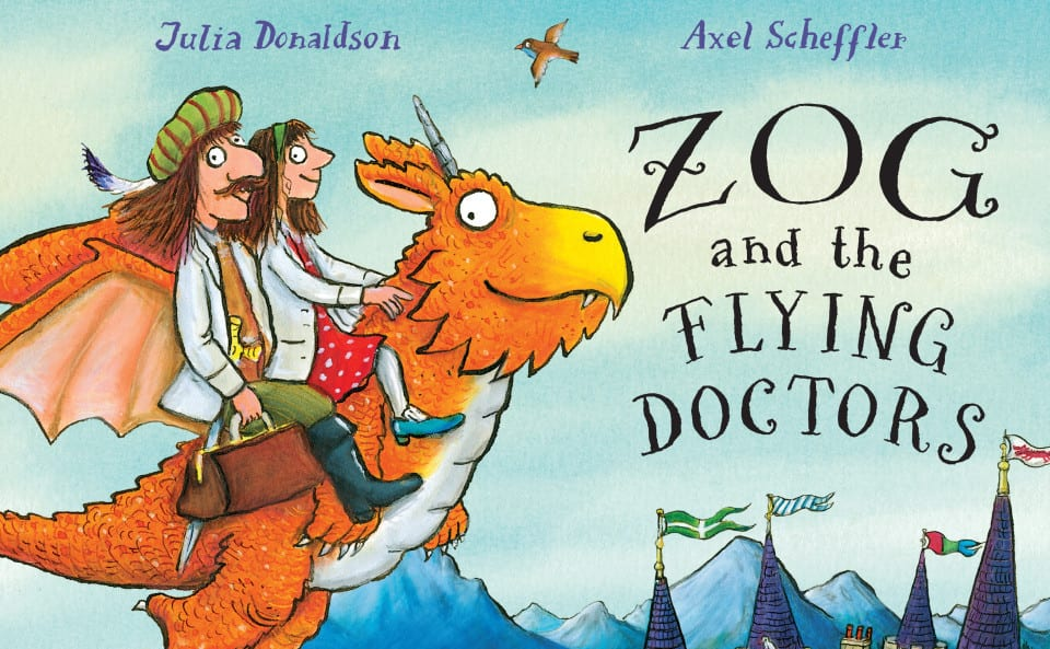 Zog And The Flying Doctors By Julia Donaldson And Axel